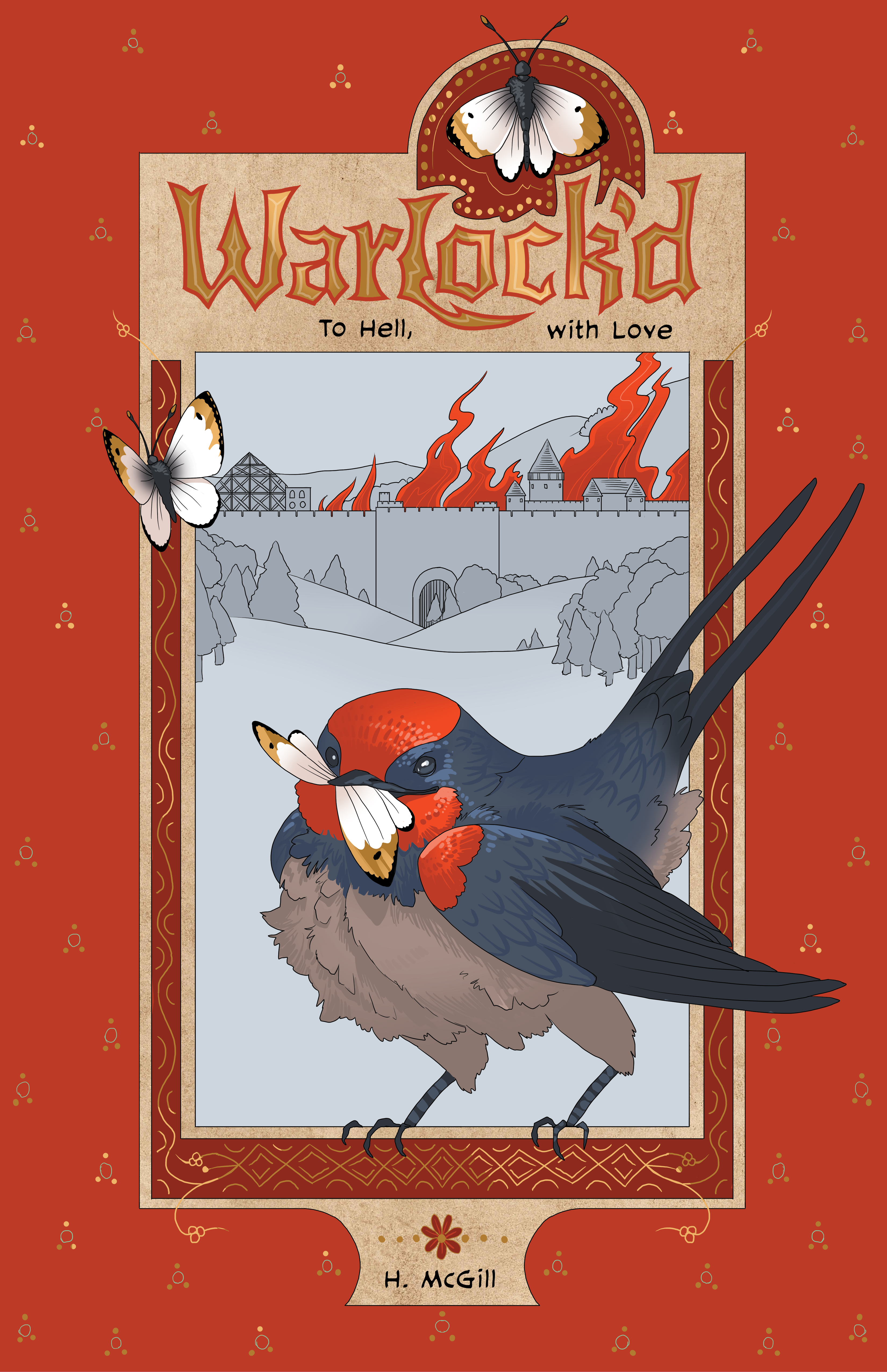 A red book cover with gold embellishments. The tile is 'Warlock'd: To Hell, with Love' and it depicts a mischievous barn swallow with a moth in her mouth. Behind her, medieval Paris burns.